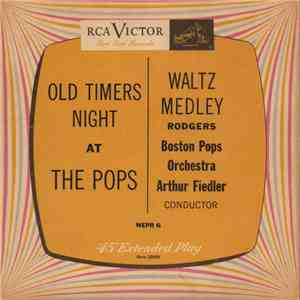 album The Boston Pops Orchestra, Arthur Fiedler - Old Timers Night At The Pops / Richard Rodgers Waltz Medley mp3 download