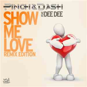 album Pinch & Dash Feat. Dee Dee - Show Me Love (Remix Edition) mp3 download