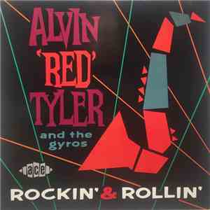 "album Alvin ""Red"" Tyler & The Gyros - Rockin' & Rollin' mp3 download"