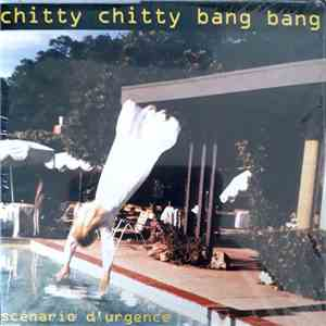 album Chitty Chitty Bang Bang - Scénario D'urgence mp3 download