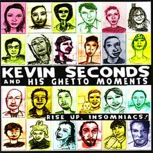 album Kevin Seconds And His Ghetto Moments - Rise Up, Insomniacs! mp3 download