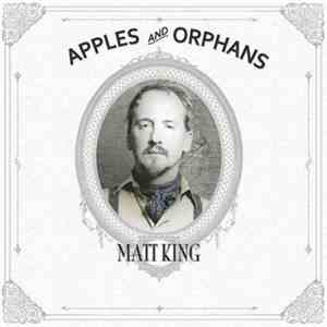 album Matt King  - Apples And Orphans mp3 download