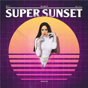 album Allie X - Super Sunset - Analog mp3 download