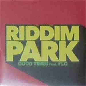 album Riddim Park Feat Flo - Good Times mp3 download