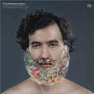 album Twardowski - A Soundtrack To Growing Up mp3 download