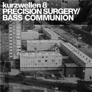 album Precision Surgery / Bass Communion - Kurzwellen 8 mp3 download