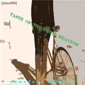 album Nameless Dancers - Taste Of The Fruit Heavens mp3 download