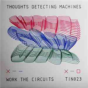album Thoughts Detecting Machines - Work The Circuits mp3 download
