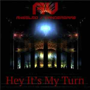 album Anselmo / VanderMaas - Hey It's My Turn mp3 download