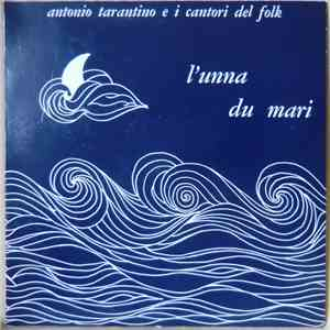 album Antonio Tarantino E I Cantori Del Folk - L'Unna Du Mari mp3 download