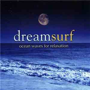 album No Artist - Dreamsurf: Ocean Waves For Relaxation mp3 download