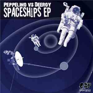album Peppelino vs. Deeroy - Spaceships EP mp3 download