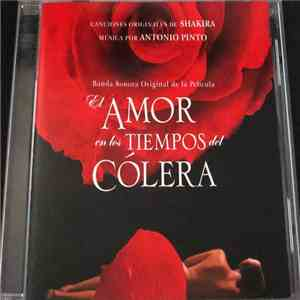 album Shakira & Antonio Pinto - El Amor en los Tiempos del Cólera mp3 download