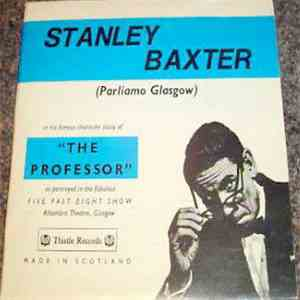 "album Stanley Baxter - Parliamo Glasgow ""The Professor"" A Study By Stanley Baxter mp3 download"
