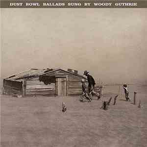 album Woody Guthrie - Dust Bowl Ballads Sung By Woody Guthrie mp3 download