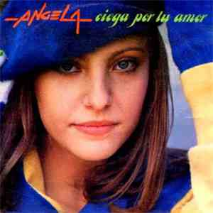 album Angela  - Ciega Por Tu Amor mp3 download