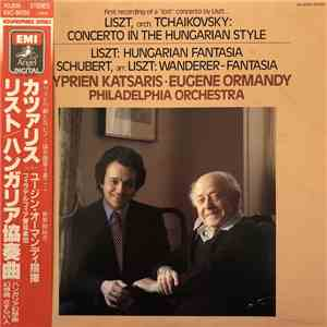 album Liszt, Schubert, Cyprien Katsaris ∙ Eugene Ormandy, The Philadelphia Orchestra - Concerto In The Hungarian Style / Hungarian Fantasia / Wanderer-Fantasia mp3 download
