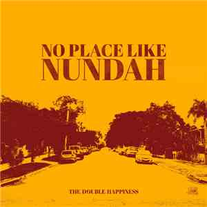 album The Double Happiness - No Place Like Nundah mp3 download