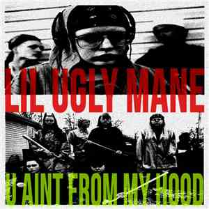 album Lil Ugly Mane - U Aint From My Hood mp3 download