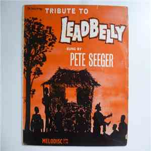 album Pete Seeger - Tribute To Leadbelly Sung By Pete Seeger mp3 download