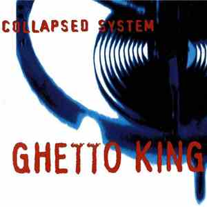 album Collapsed System - Ghetto King mp3 download
