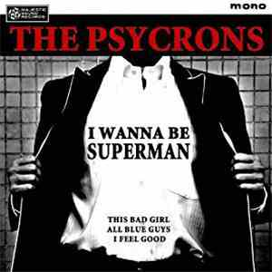 album The Psycrons - I Wanna Be Superman mp3 download