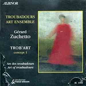 album Troubadours Art Ensemble, Gérard Zuchetto - Trob'art Concept 1, Art Des Troubadours mp3 download