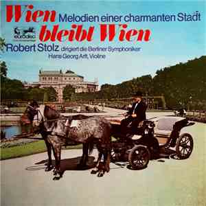 album Robert Stolz - Wien Bleibt Wien mp3 download