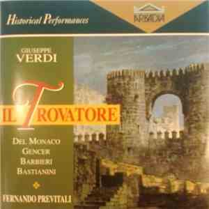 album Verdi : Fernando Previtali, Del Monaco, Gencer, Barbieri, Bastianini - Il Trovatore mp3 download