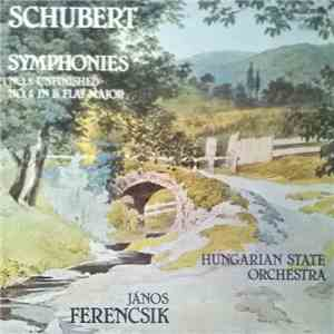 "album Schubert, János Ferencsik, Hungarian State Orchestra - Symphonies: No. 8 ""Unfinished"" / No. 5 In B Flat Major mp3 download"
