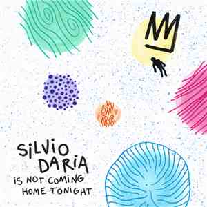 album Silvio Daria - Silvio Daria Is Not Coming Home Tonight mp3 download
