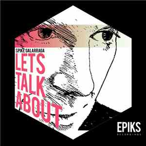 album Spike Galarraga - Let's Talk About mp3 download