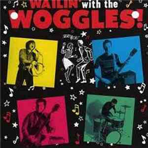 album The Woggles - Wailin' With The Woggles mp3 download