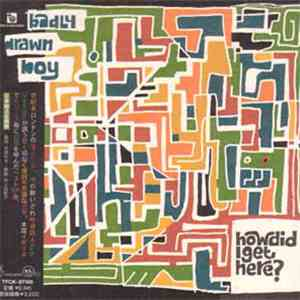 album Badly Drawn Boy - How Did I Get Here? mp3 download