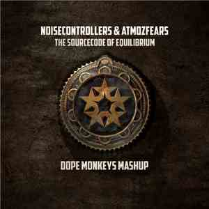 album Noisecontrollers & Atmozfears - The Sourcecode Of Equilibrium (Dope Monkeys MashUp) mp3 download