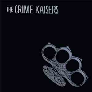 album The Crime Kaisers - Kill Kill Kill mp3 download