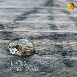 album Roberto Favaro  - In Volo mp3 download