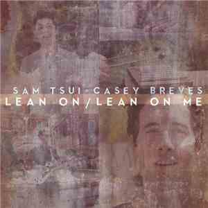 album Sam Tsui + Casey Breves - Lean On / Lean On Me mp3 download