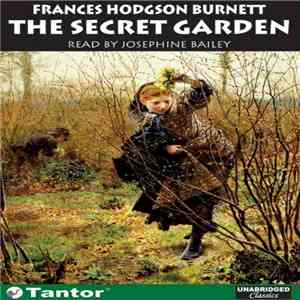 album Frances Hodgson Burnett Read By Josephine Bailey - The Secret Garden mp3 download