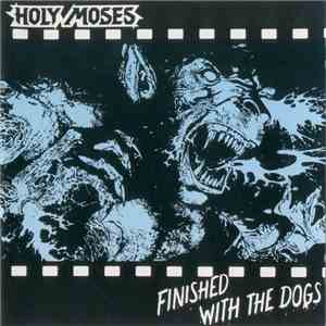 album Holy Moses  - Finished With The Dogs mp3 download