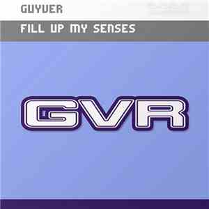 album Guyver - Fill Up My Senses mp3 download