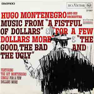 "album Hugo Montenegro And His Orchestra - Music From ""A Fistful Of Dollars"", ""For A Few Dollars More"" & ""The Good, The Bad And The Ugly"" mp3 download"