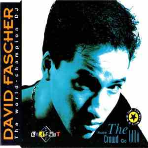album David Fascher Feat. One Man Mafia O.M.M. - Make The Crowd Go Wild mp3 download