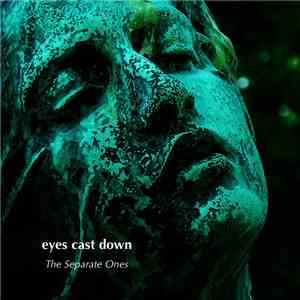 album Eyes Cast Down - The Separate Ones mp3 download