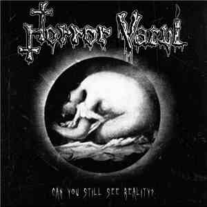 album Horror Vacui  - Can You Still See Reality? mp3 download