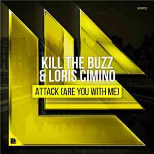 album Kill The Buzz & Loris Cimino - Attack (Are You With Me) mp3 download