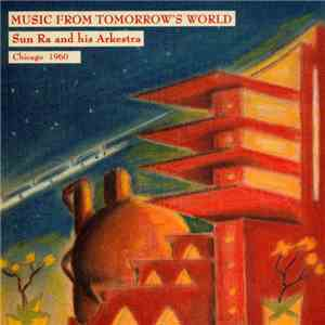 album Sun Ra And His Arkestra - Music From Tomorrow's World mp3 download