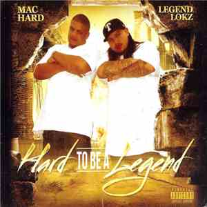 album Legend Lokz & Mac Hard - Hard To Be A Legend mp3 download