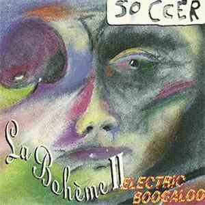 album Soccer  - La Bohème II: Electronic Boogaloo mp3 download