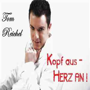 album Tom Reichel - Kopf Aus - Herz An mp3 download